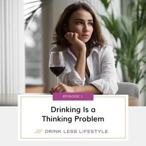 Drinking Is a Thinking Problem