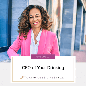 Drink Less Lifestyle with Dr. Sherry Price   CEO of Your Drinking