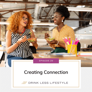 Drink Less Lifestyle with Dr. Sherry Price   Creating Connection