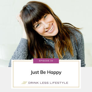 Drink Less Lifestyle with Dr. Sherry Price | Just Be Happy
