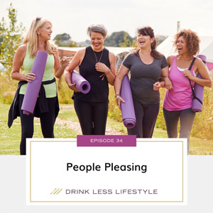 Drink Less Lifestyle with Dr. Sherry Price | People Pleasing