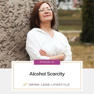 Drink Less Lifestyle with Dr. Sherry Price | Alcohol Scarcity