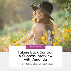 Drink Less Lifestyle with Dr. Sherry Price | Taking Back Control: A Success Interview with Amanda