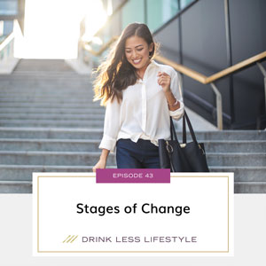 Drink Less Lifestyle with Dr. Sherry Price | Stages of Change