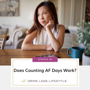 Drink Less Lifestyle with Dr. Sherry Price | Does Counting AF Days Work?