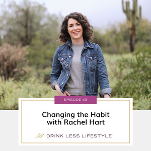 Drink Less Lifestyle with Dr. Sherry Price | Changing the Habit with Rachel Hart