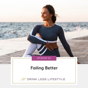 Drink Less Lifestyle with Dr. Sherry Price   Failing Better