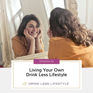Drink Less Lifestyle with Dr. Sherry Price   Living Your Own Drink Less Lifestyle